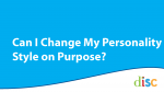 Can I Change My Personality Style on Purpose?