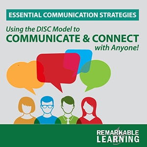 Essential Communication Strategies: Using the DISC Model to Communicate and Connect with Anyone! Online Video Product
