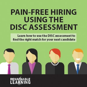Pain-Free Hiring Using the DISC Assessment: Learn how to use the DISC assessment to find the right match for your next candidate digital download.
